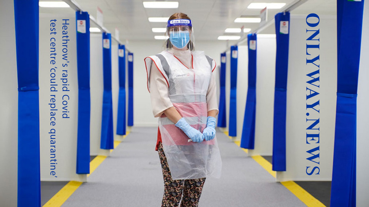 Heathrow's rapid Covid test centre 'could replace quarantine'