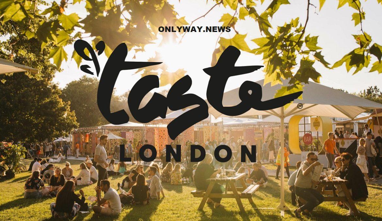 Вкус Лондона вернулся, Taste of London