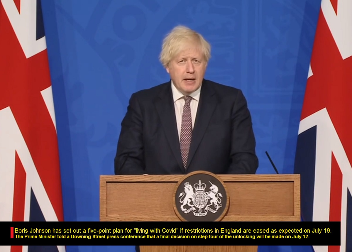 The Prime Minister told a Downing Street press conference that a final decision on step four of the unlocking will be made on July 12.
