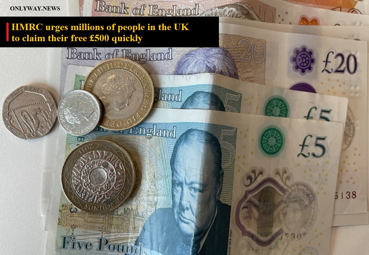 HMRC urges millions of people in the UK to claim their free £500 quickly
